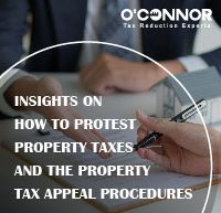 Oconnor insights on how to protest property taxes and the property tax appeal procedures