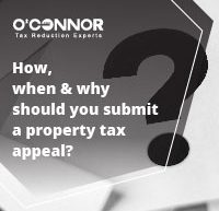 oconnor how when & why should you submit a property tax appeal